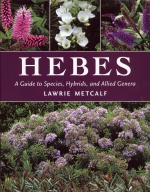 Hebes, A Guide to Species, Hybrids, and Allied Genera
