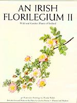 An Irish Florilegium II, Wild and Garden Plants of Ireland